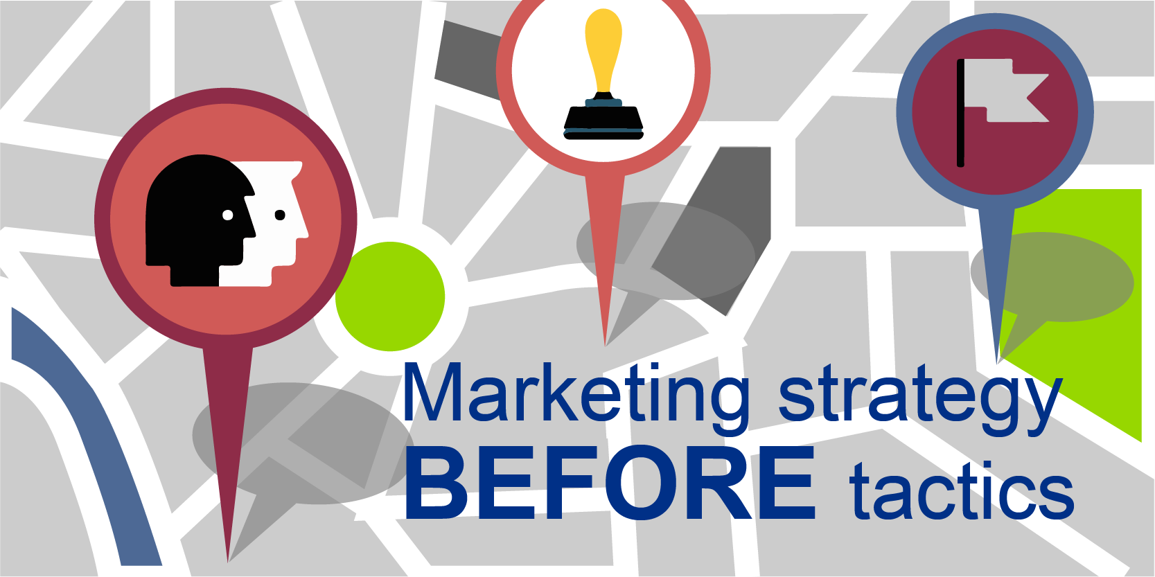 Marketing Strategy Before Tactics